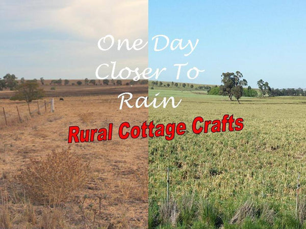 One Day Closer to Rain (Drought) - Rural Cottage Crafts