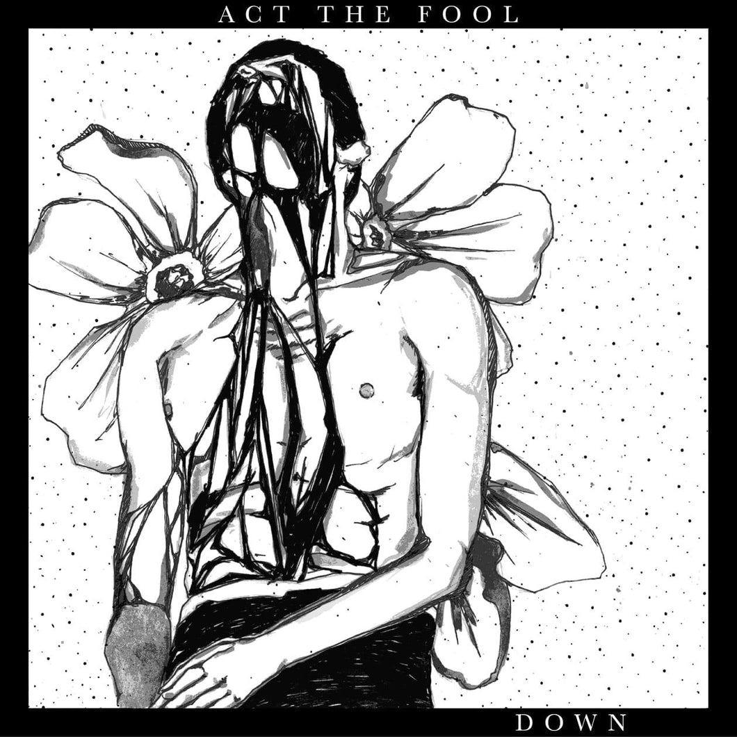 Act The Fool - Down - 7 Inch + T- Shirt Bundle limitiert auf 10 Stück