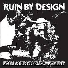 RUIN BY DESIGN - From Ashes To Empowerment