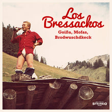 Load image into Gallery viewer, Los Bressackos - Goißa,Mofas, Brodwuschdkeck - Digipak