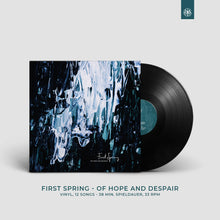 Load image into Gallery viewer, FIRST SPRING - OF HOPE AND DESPAIR - VINYL 12 INCH