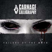 Load image into Gallery viewer, Carnage Calligraphy - Failure of the Moth - Digipack