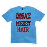 Heather Bright Turquoise Embrace Messy Hair T-Shirts