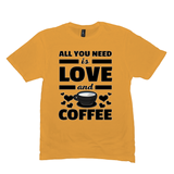 Gold All You Need is Love and Coffee T-Shirts