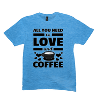 Heather Bright Turquoise All You Need is Love and Coffee T-Shirts