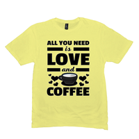 Lemon Yellow All You Need is Love and Coffee T-Shirts