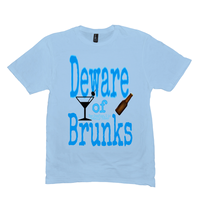 Ice Blue Deware of Brunks Tshirts