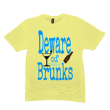 Lemon Yellow Deware of Brunks Tshirts