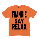 Orange Frankie Say Relax Tshirts
