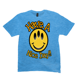 Light Turquoise Have a Nice Day Tshirts