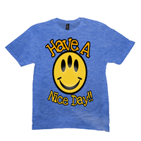 Heather Royal Have a Nice Day Tshirts