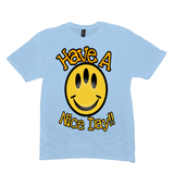 Ice Blue Have a Nice Day Tshirts