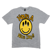 Light Heather Grey Have a Nice Day Tshirts