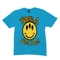 Heather Bright Turquoise Have a Nice Day Tshirts