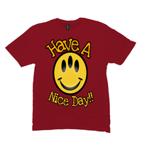 Red Have a Nice Day Tshirts