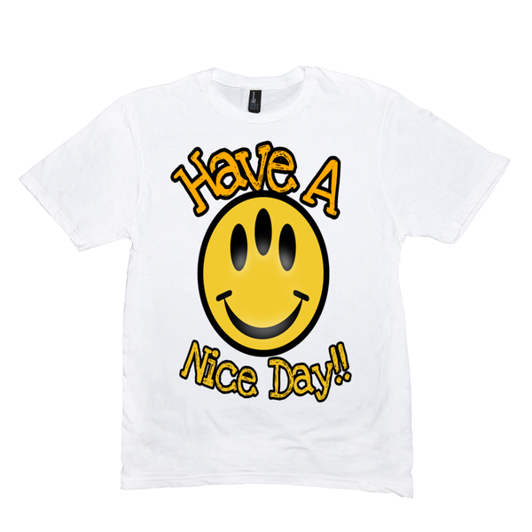 White Have a Nice Day Tshirts
