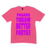 Neon Pink Pagans Throw Better Parties Tshirts