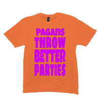 Orange Pagans Throw Better Parties Tshirts
