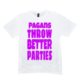 White Pagans Throw Better Parties Tshirts