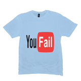 Ice Blue You Fail Tshirts