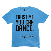 Light Turquoise Trust Me You Can Dance Tshirts