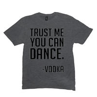 Heather Charcoal Trust Me You Can Dance Tshirts
