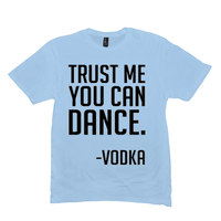 Ice Blue Trust Me You Can Dance Tshirts