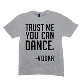 Light Heather Grey Trust Me You Can Dance Tshirts
