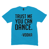 Heather Bright Turquoise Trust Me You Can Dance Tshirts