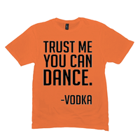 Orange Trust Me You Can Dance Tshirts