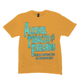 Gold Alcohol Tobacco & Firearms T-shirts