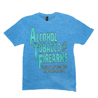 Heather Bright Turquoise Alcohol Tobacco & Firearms T-shirts