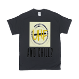 Black UHF and Chill Tshirts