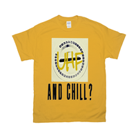Gold UHF and Chill Tshirts