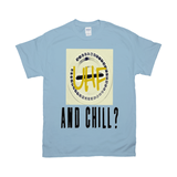 Light Blue UHF and Chill Tshirts