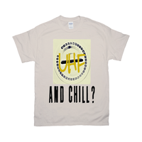 Natural UHF and Chill Tshirts
