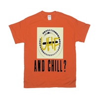 Orange UHF and Chill Tshirts