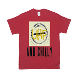Red UHF and Chill Tshirts