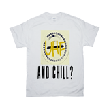 UHF and Chill T-Shirts