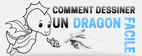 Comment dessiner un dragon facile ?