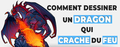 Comment dessiner un dragon qui crache du feu ?