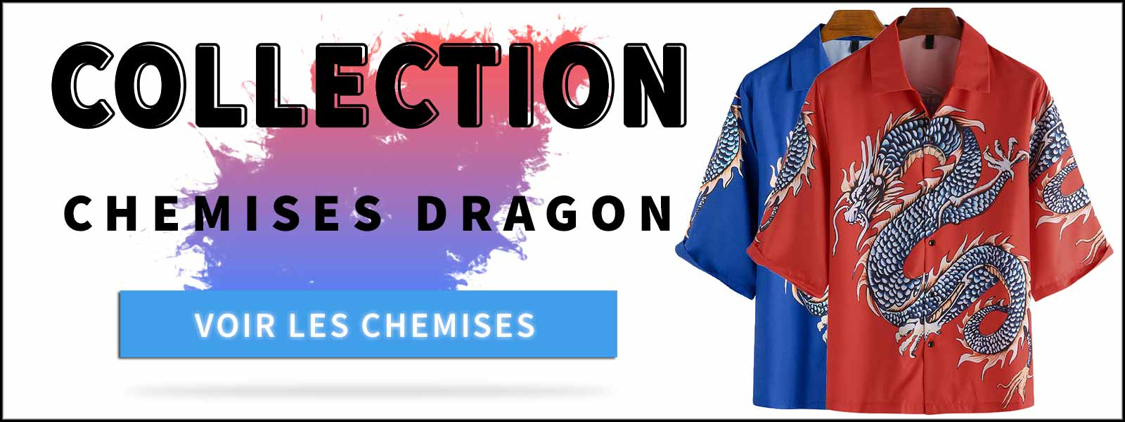 Collection Chemises Dragon