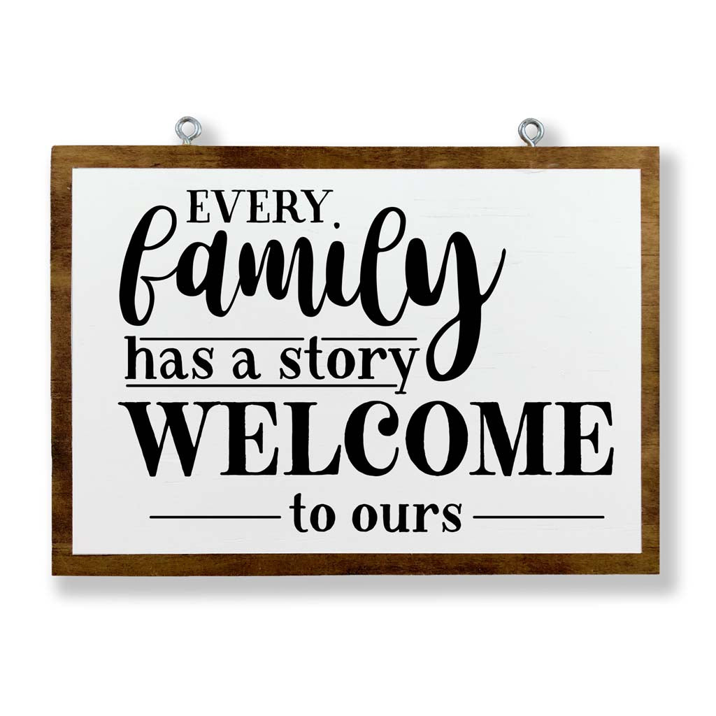 Every Family Has A Story, Welcome To Ours