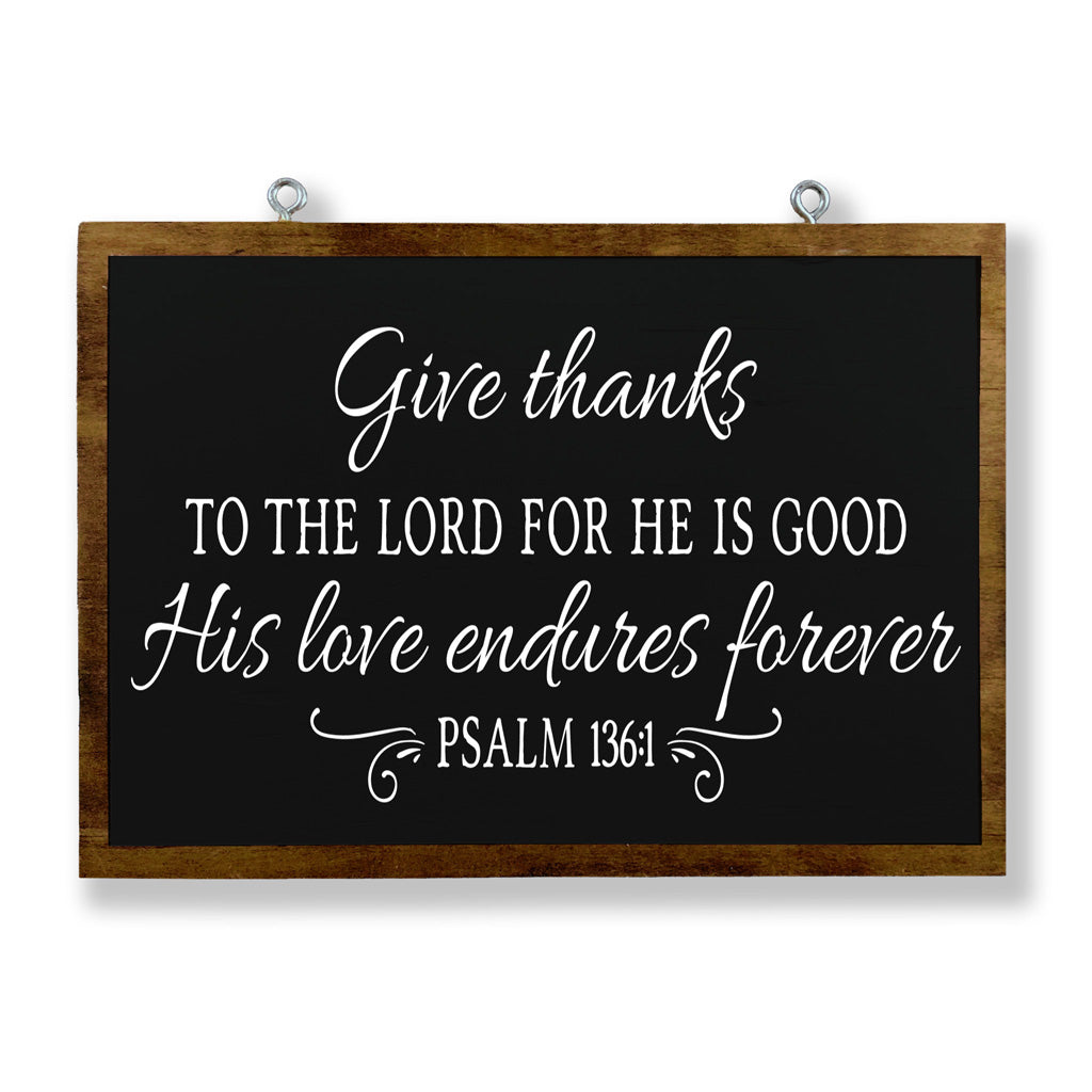 Give Thanks to the Lord For He is Good. His Love Endures Forever | Psalm 136:1