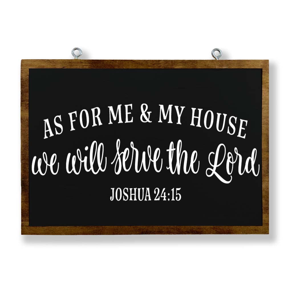 As For Me & My House We Will Serve the Lord (Joshua 24:15)
