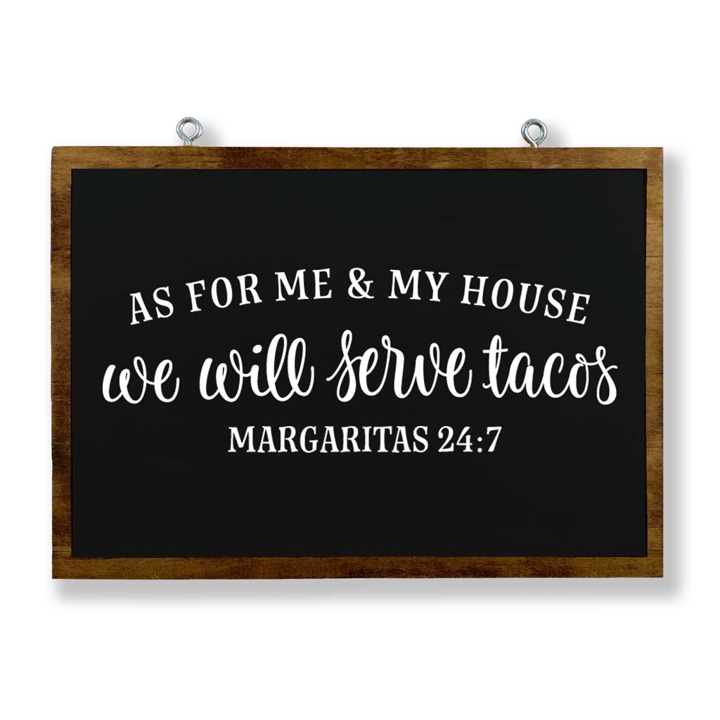 As For Me & My House We Will Serve Tacos (Margaritas 24:7)