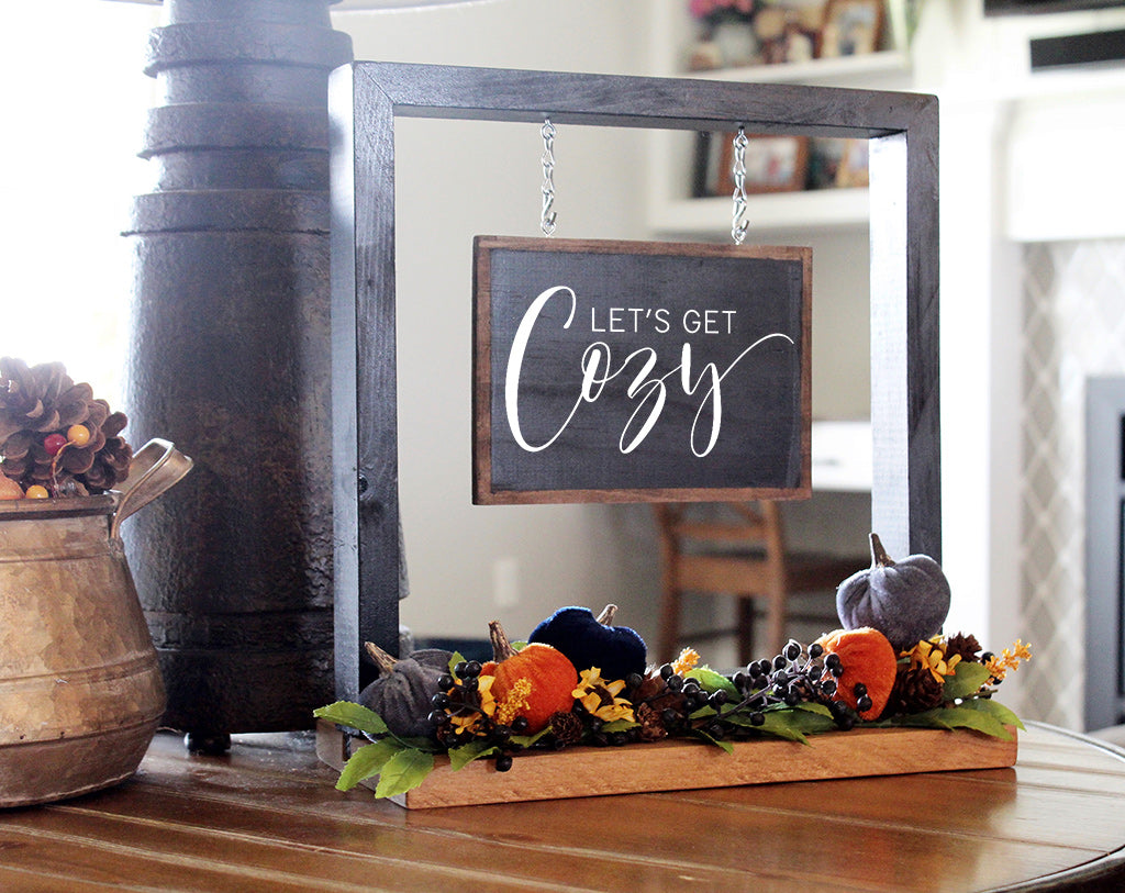 Let's Get Cozy Hanging Sign