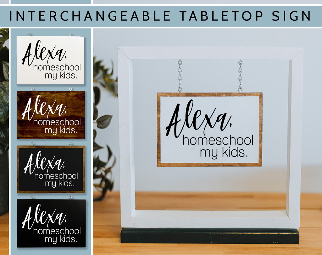 Alexa Homeschool My Kids Hanging Sign