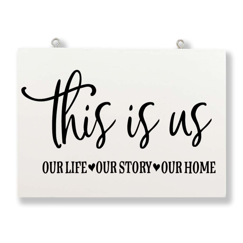 This is Us. Our Life, Our Story, Our Home