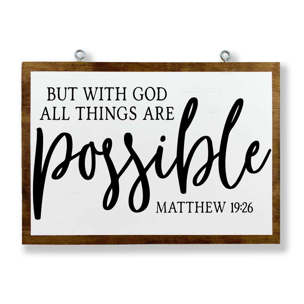 But With God All Things are Possible (Matthew 19:26)